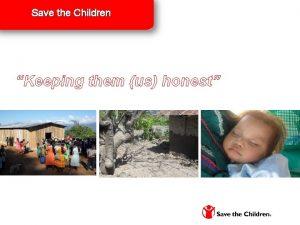 Save the Children Keeping them us honest SAMI