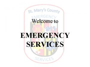 Welcome to EMERGENCY SERVICES DIVISIONS EMERGENCY COMMUNICATIONS 911