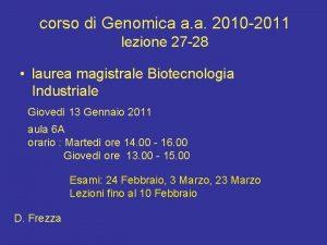 corso di Genomica a a 2010 2011 lezione
