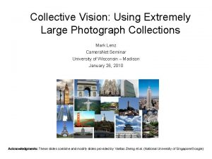 Collective Vision Using Extremely Large Photograph Collections Mark