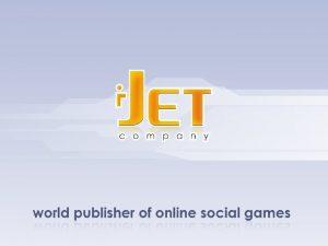 IJet Social Games Publisher IJet Social Games Publisher