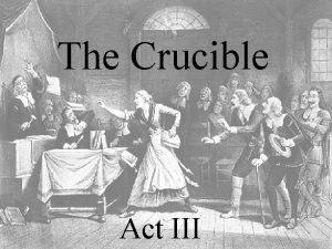 The Crucible Act III Martha Corey is on