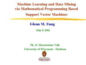 Machine Learning and Data Mining via Mathematical Programming