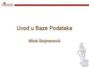 Uvod u Baze Podataka Milo Stojmenovi Pregled Istorija