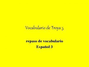 Vocabulario de Troya 5 repaso de vocabulario Espaol
