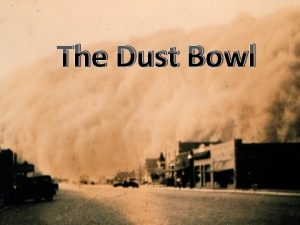 The Dust Bowl Those Terrible Dust Bowl Days