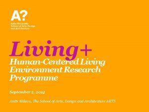 Living HumanCentered Living Environment Research Programme September 2