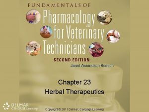 Chapter 23 Herbal Therapeutics Copyright 2011 Delmar Cengage