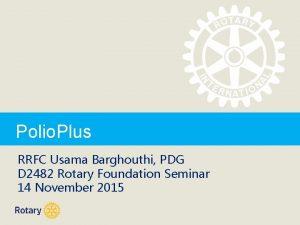 Polio Plus RRFC Usama Barghouthi PDG D 2482