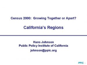 Census 2000 Growing Together or Apart Californias Regions