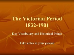 The Victorian Period 1832 1901 Key Vocabulary and