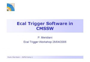 Ecal Trigger Software in CMSSW P Meridiani Ecal