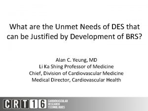 What are the Unmet Needs of DES that