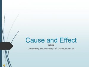 Cause and Effect 4 RI 5 Created By