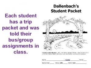 Each student has a trip packet and was