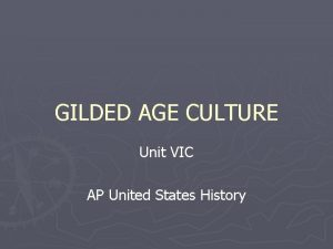 GILDED AGE CULTURE Unit VIC AP United States