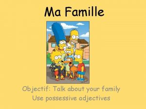Ma Famille Objectif Talk about your family Use