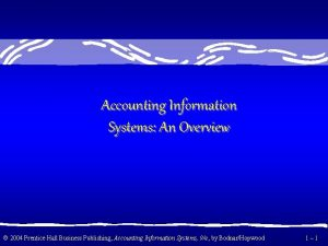 Accounting Information Systems An Overview 2004 Prentice Hall