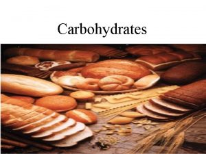 Carbohydrates Video Carbohydrates or saccharides saccharo is Greek