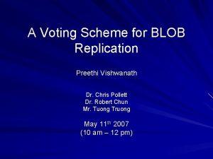 A Voting Scheme for BLOB Replication Preethi Vishwanath