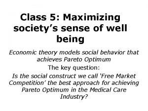 Class 5 Maximizing societys sense of well being