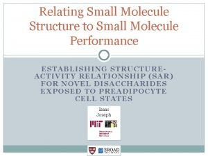 Relating Small Molecule Structure to Small Molecule Performance