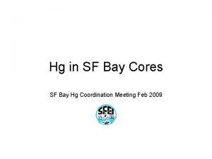 Hg in SF Bay Cores SF Bay Hg