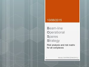 10062015 Beamline Operational Spares Strategy Risk analysis and