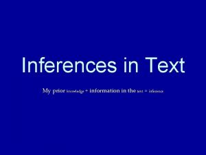 Inferences in Text My prior knowledge information in