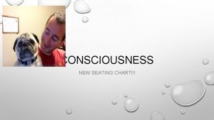 CONSCIOUSNESS NEW SEATING CHART WARM UP WHAT DOES