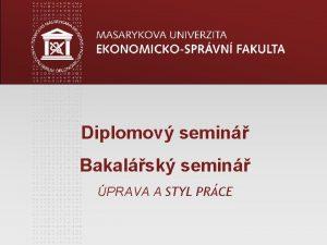Diplomov semin Bakalsk semin PRAVA A STYL PRCE