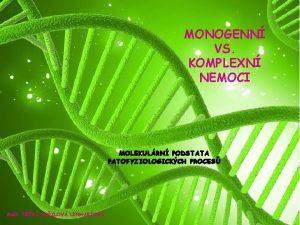 MONOGENN VS KOMPLEXN NEMOCI MOLEKULRN PODSTATA PATOFYZIOLOGICKCH PROCES