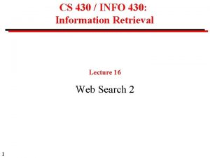 CS 430 INFO 430 Information Retrieval Lecture 16