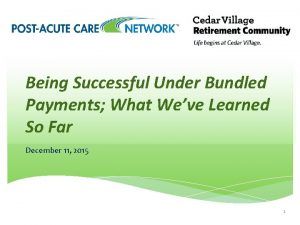 Being Successful Under Bundled Payments What Weve Learned