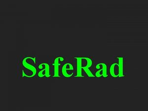 Safe Rad Safe Rad Presentation of Gamma Blok