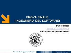 PROVA FINALE INGEGNERIA DEL SOFTWARE Davide Mazza davide