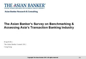 Asian Banker Research Consulting The Asian Bankers Survey