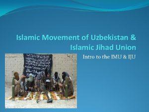 Islamic Movement of Uzbekistan Islamic Jihad Union Intro