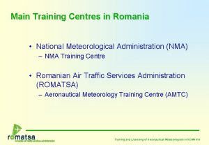 Main Training Centres in Romania National Meteorological Administration