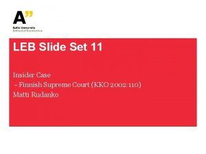 LEB Slide Set 11 Insider Case Finnish Supreme