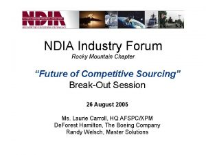 NDIA Industry Forum Rocky Mountain Chapter Future of