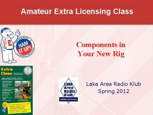 Amateur Extra Licensing Class Components in Your New