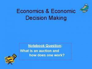 Economics Economic Decision Making Notebook Question What is