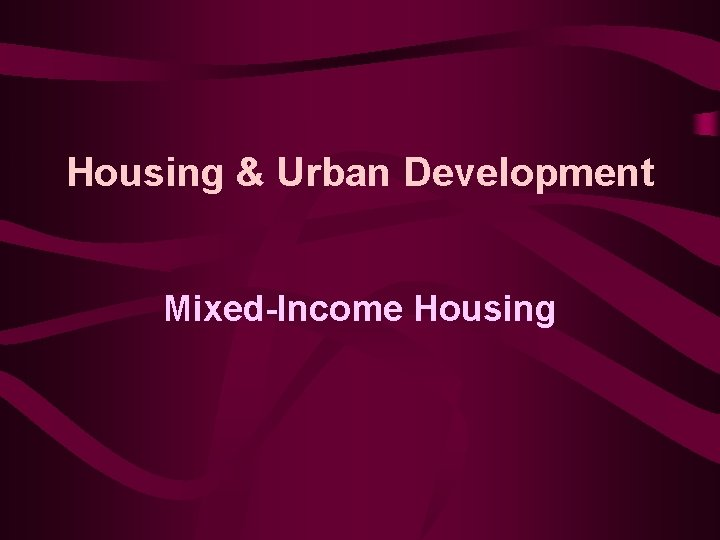 Housing Urban Development MixedIncome Housing Hills vs Gautreaux