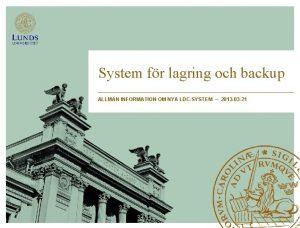 System fr lagring och backup ALLMN INFORMATION OM