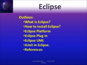 Eclipse Outlines What is Eclipse How to Install