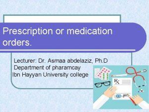 Prescription or medication orders Lecturer Dr Asmaa abdelaziz