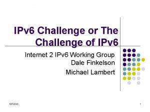 IPv 6 Challenge or The Challenge of IPv