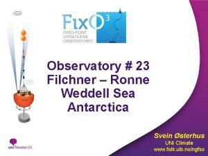 Observatory 23 Filchner Ronne Weddell Sea Antarctica Svein
