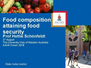 Food composition in attaining food security Prof Hettie